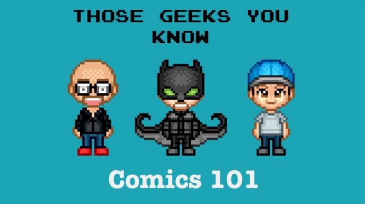 Those Geeks You Know Comics 101