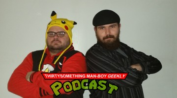 Thirtysomething Man-boy Geekly Podcast